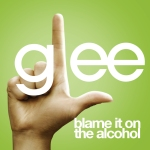 Glee Cast Blame It On The Alcohol