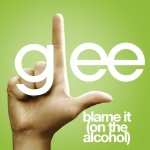 Glee Cast Blame It (On The Alcohol)