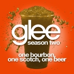 Glee Cast One Bourbon, One Scotch, One Beer