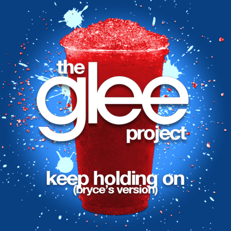 download keep holding on glee project