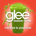 glee my love is your love cover