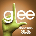 glee don't rain on my parade cover