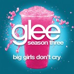 glee big girls don't cry cover