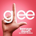 glee teenage dream (acoustic version) cover