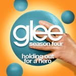 glee holding out for a hero cover