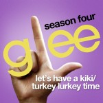 glee let's have a kiki / turkey lurkey time cover