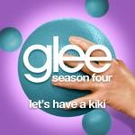 glee let's have a kiki cover