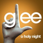 glee o holy night cover