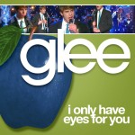 glee i only have eyes for you cover