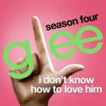 glee i don't know how to love him cover