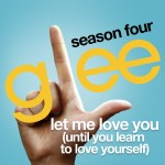 glee let me love you until you learn to love yourself cover