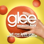 glee let me love you (until you learn to love yourself) cover