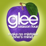glee make no mistake (she's mine) cover