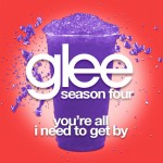 glee you're all i need to get by cover