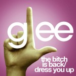 glee the bitch is back / dress you up cover