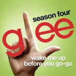 glee wake me up before you go-go cover
