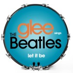 Glee Sings The Beatles - Let It Be