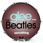 Glee Sings The Beatles - Something