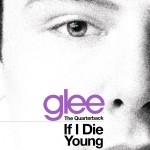 glee cast cover if i die young