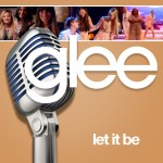 glee let it be cover