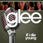 glee if i die young cover