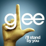 glee i'll stand by you cover