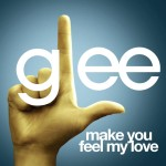 glee make you feel my love cover
