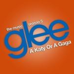 glee a katy or a gaga cover