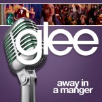 glee away in a manger cover