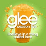 glee i believe in a hing called love cover