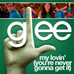 glee my lovin' (never gonna get it) cover