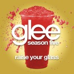 glee raise your glass cover