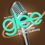 glee don't sleep in the subway cover