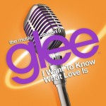 glee i want to know what love is cover