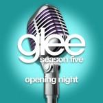 glee opening night cover