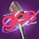 glee shakin' my head cover