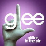 glee glitter in the air cover