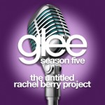glee the untitled rachel berry project cover