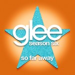 glee so far away cover