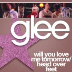 glee ill you love me tomorrow / head over feet cover
