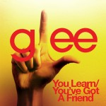 glee you learn / you've got a friend cover