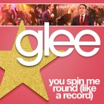 glee you spin me round ( like a record) cover