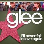 glee i'll never fall in love again cover
