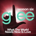 glee what the world needs now is love cover