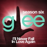 glee i'll never fall in love again cover