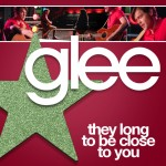 glee they long to be close to you cover