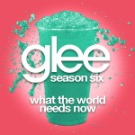 glee what the world needs now cover