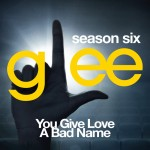 glee you give love a bade name cover