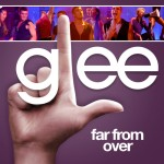 glee far from over cover