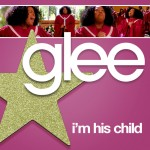 glee i'm his child cover